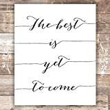 The Best Is Yet To Come Art Print - Unframed - 8x10