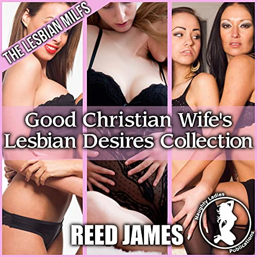 Good Christian Wife's Lesbian Desires Collection cover art