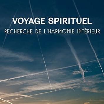 Voyage spirituel - Recherche de l'harmonie intérieur, L'équilibre entre émotions, Sons de guérison et d'apaisement, Musique zen de détente