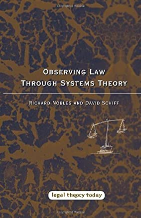 Observing Law through Systems Theory (Legal Theory Today) by Nobles, Richard, Schiff, David (2013) Paperback