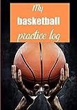 My basketball practice log: Carnet de bord basket et note | 90 pages | 7x10 pouce | Terrain | Composition | Technique | Score | Pour les amoureux du basket (French Edition)