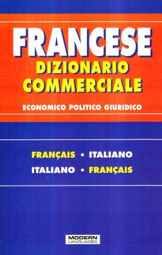 Dizionario commerciale. Francese-italiano, italiano francese