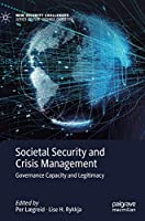 Societal Security and Crisis Management: Governance Capacity and Legitimacy (New Security Challenges)