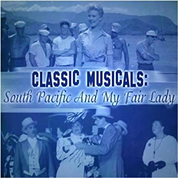 Classic Musicals: South Pacific And My Fair Lady
