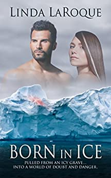 Born in Ice by [Linda LaRoque]
