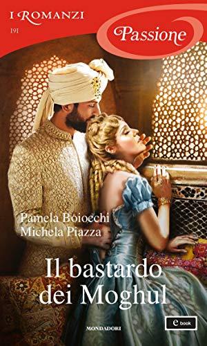 Il bastardo dei Moghul (I Romanzi Passione)