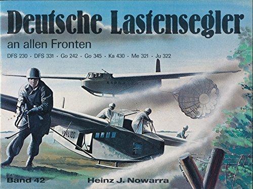Deutsche Lastensegler an allen Fronten: DFS 230 - DFS 331 - Go 242 - Go 345 - Ka 430 - Me 321 - Ju 322
