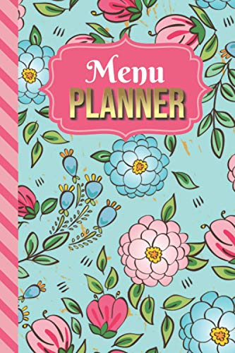 Menu Planner: Vintage Pink Blue Floral Print Cover / 6x9 Weekly Meal Planning Notebook / With Grocery List Organizer / Track - Plan Breakfast Lunch ... of Blank Templates / Gift for Meal Prepping