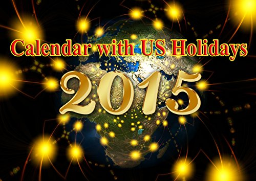 Calendar 2015: Calendar with Us Holidays 2015 (English Edition)