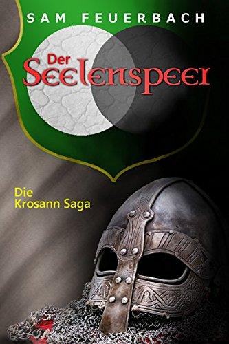 Der Seelenspeer: Die Krosann Saga - Band 5/6