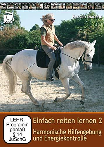 Einfach reiten lernen 2: Harmonische Hilfengebung und Energiekontrolle