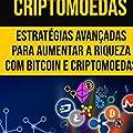 O Próximo Nível de Investimento em Criptomoedas: Estratégias Avançadas Para Aumentar a Riqueza com Bitcoin e Criptomoedas
