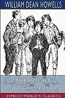 The Flight of Pony Baker (Esprios Classics)