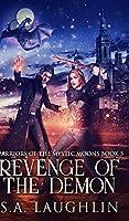 Revenge Of The Demon (Warriors Of The Mystic Moons Book 3)