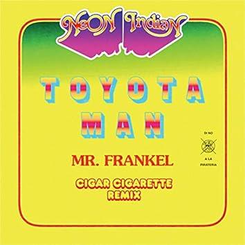 Toyota Man (Mr. Frankel, Cigar Cigarette Remix)