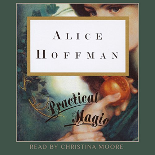 Practical Magic                   By:                                                                                                                                 Alice Hoffman                               Narrated by:                                                                                                                                 Christina Moore                      Length: 9 hrs and 12 mins     2,279 ratings     Overall 4.1