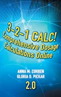 3-2-1 Calc! Comprehensive Dosage Calculations Online, V2.0: 2 Year Printed Access Card 1435480317 Book Cover