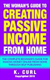 The Woman's Guide to Building Passive Income from Home: Th