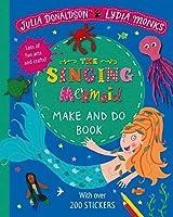 The Singing Mermaid Make and Do (Make & Do Books)
