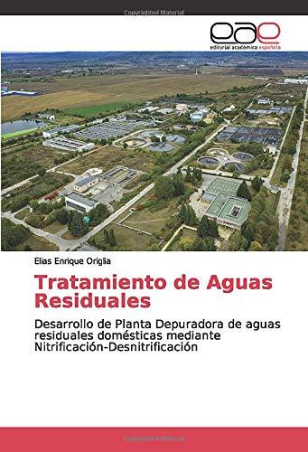 Tratamiento de Aguas Residuales: Desarrollo de Planta Depuradora de aguas residuales domésticas mediante Nitrificación-Desnitrificación