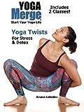 Yoga Twists For Stress & Detox...