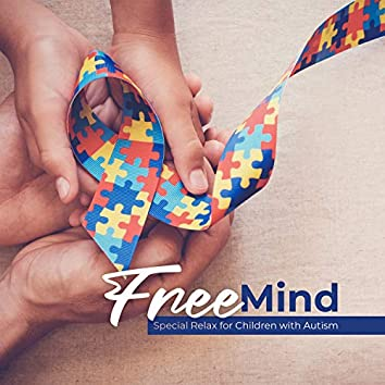 Free Mind: Special Relax for Children with Autism