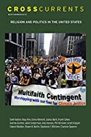 Crosscurrents: Religion and Politics in the United States: Volume 64, Number 3, September 2014