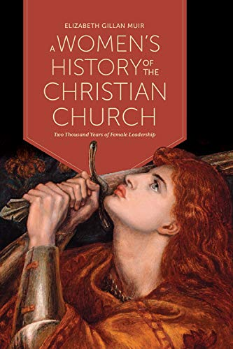 Compare Textbook Prices for A Women's History of the Christian Church: Two Thousand Years of Female Leadership  ISBN 9781487593841 by Muir, Elizabeth Gillan