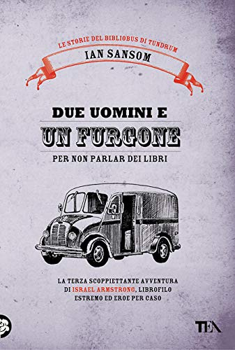 Due Uomini E Un Furgone Le Storie Diel Bibliobus Di Tundrum Italian Edition Kindle Edition By Sansom Ian Literature Fiction Kindle Ebooks Amazon Com