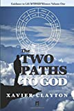 The Two Paths to God: A Spiritual Guide (Guidance to Life in Divine Science)