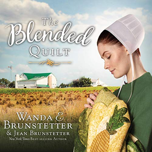The Blended Quilt Audiobook By Wanda E Brunstetter,                                                                                        Jean Brunstetter cover art