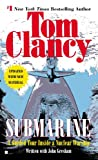 Submarine: A Guided Tour Inside a Nuclear Warship (Tom Clancy's Military Referenc Book 1)