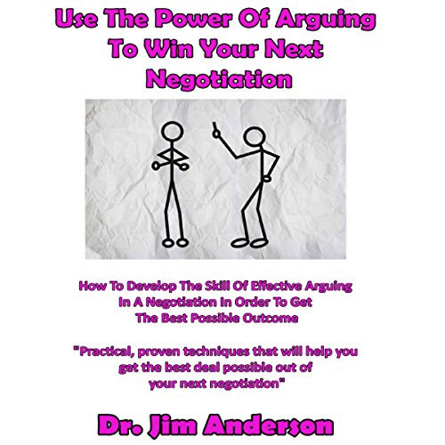 Use the Power of Arguing to Win Your Next Negotiation audiobook cover art