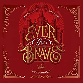 Ever the Brave                   By:                                                                                                                                 Erin Summerill                               Narrated by:                                                                                                                                 Helen Johns                      Length: 12 hrs and 38 mins     Not rated yet     Overall 0.0