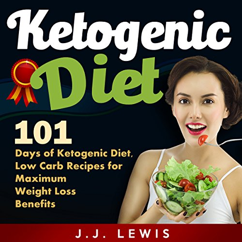 Ketogenic Diet: 101 Days of Delicious, Low Carb Ketogenic Diet Recipes to a Slimmer and Healthier You audiobook cover art