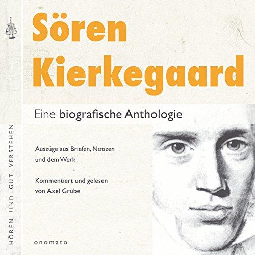 Sören Kierkegaard: Eine biografische Anthologie Titelbild
