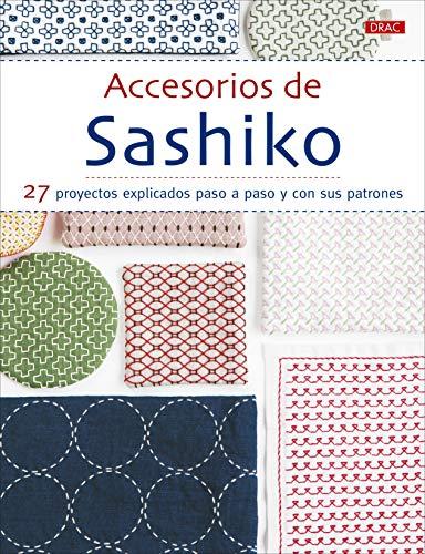 Accesorios de Sashiko: 27 proyectos explicados paso a apso y con sus patrones
