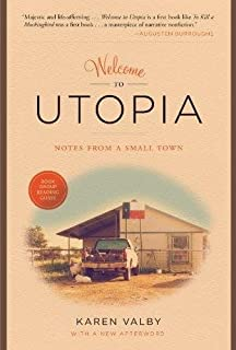 Welcome to Utopia: Notes from a Small Town