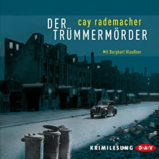 Der Trümmermörder     Oberinspektor Frank Stave 1              By:                                                                                                                                 Cay Rademacher                               Narrated by:                                                                                                                                 Burghart Klaußner                      Length: 6 hrs and 39 mins     3 ratings     Overall 4.7