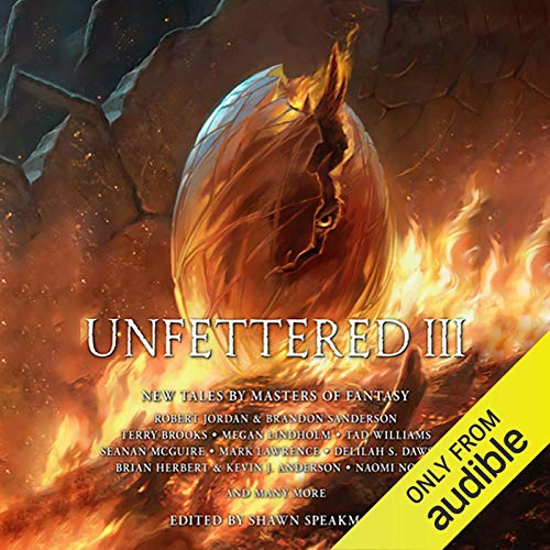 Unfettered III     New Tales by Masters of Fantasy              By:                                                                                                                                 Shawn Speakman - editor,                                                                                        Lev Grossman,                                                                                        Mark Lawrence,                   and others                          Narrated by:                                                                                                                                 Khristine Hvam,                                                                                        Joel Richards,                                                                                        Mark Bramhall,                   and others                 Length: 27 hrs and 36 mins     10 ratings     Overall 4.6