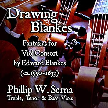 Drawing Blankes - Fantasias for Viol Consort by Edward Blankes