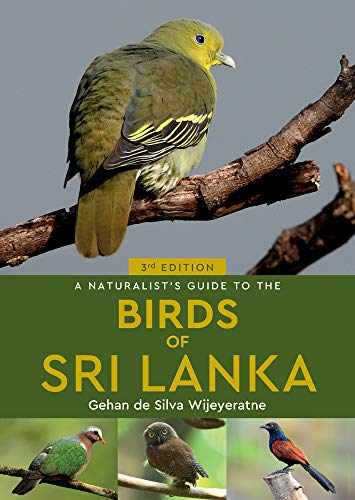 A Naturalist's Guide to the Birds of Sri Lanka (Naturalists' Guides)