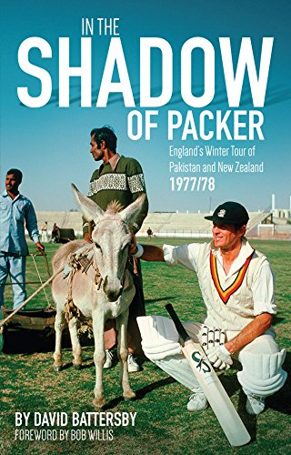 In the Shadow of Packer: England's Winter Tour of Pakistan and New Zealand 1977/78 (English Edition)