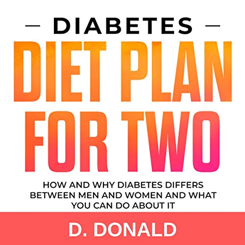 Diabetes Diet Plan for Two     How and Why Diabetes Differs Between Men and Women and What You Can Do about It              By:                                                                                                                                 Daniel Donald                               Narrated by:                                                                                                                                 Sangita Chauhan                      Length: 1 hr and 21 mins     Not rated yet     Overall 0.0