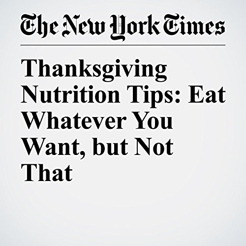 Thanksgiving Nutrition Tips: Eat Whatever You Want, but Not That copertina