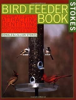 The Bird Feeder Book: Attracting, Identifying, Understanding  Feeder Birds