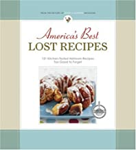 America's Best Lost Recipes: 121 Heirloom Recipes Too Good to Forget
