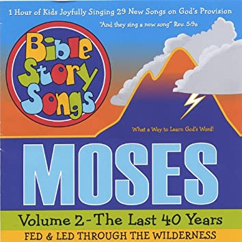 Moses Volume 2 - the Last 40 Years, Fed and Led Through the Wilderness