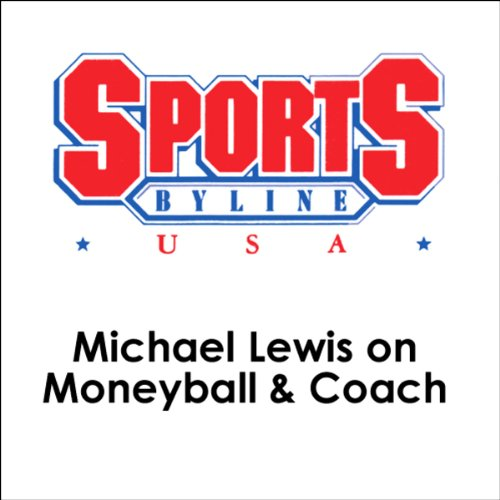 Michael Lewis on Moneyball & Coach                   By:                                                                                                                                 Michael Lewis                               Narrated by:                                                                                                                                 Ron Barr                      Length: 23 mins     1 rating     Overall 5.0