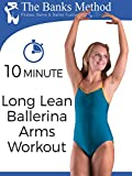 10-Minute Long Lean Ballerina Arms Workout   The Banks Method: Pilates, Barre, and Ballet Fusion